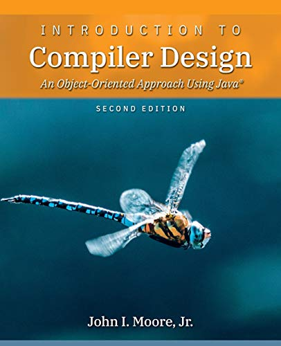 Introduction to Compiler Design: An Object-Oriented Approach Using Java®