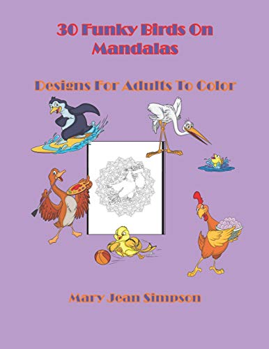 30 Funky Birds On Mandalas: Designs For Adults To Color