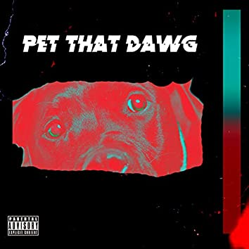 Pet That Dawg