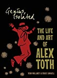 Genius, Isolated: The Life and Art of Alex Toth - Dean Mullaney