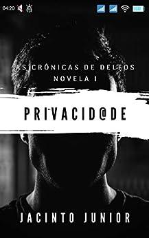 Privacidade: As Crônicas de Delfos por [Jacinto Junior]