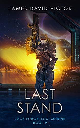 Last Stand (Jack Forge, Lost Marine Book 9)