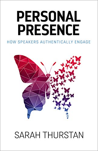 Personal Presence: How speakers authentically engage (English Edition)