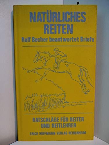Natürliches Reiten-Ratschläge für Reiter und Reitlehrer