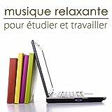 Musique relaxante pour étudier et travailler – Musique instrumentale pour le bien-être au boulot, étude et concentration au...