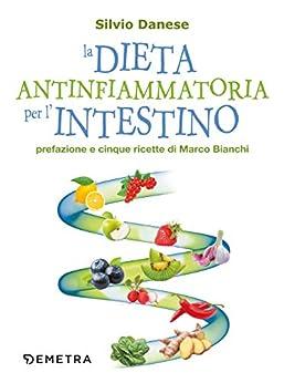 La dieta antinfiammatoria per l'intestino di [Silvio Danese]