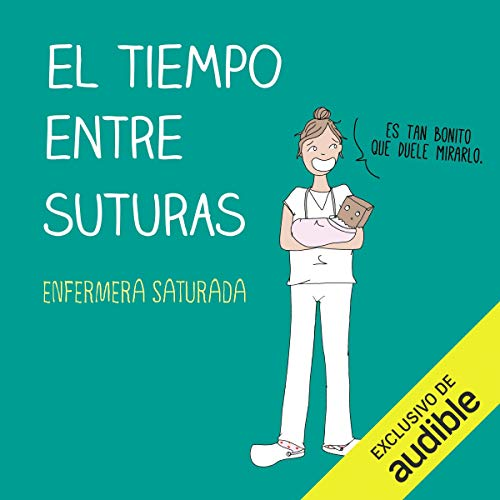 El tiempo entre suturas [The Time Between Sutures] audiobook cover art