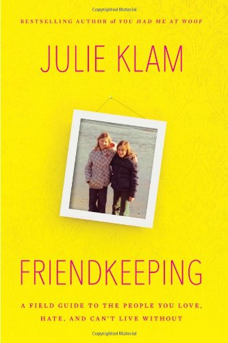 Image of Friendkeeping: A Field Guide to the People You Love, Hate, and Can't Live Without