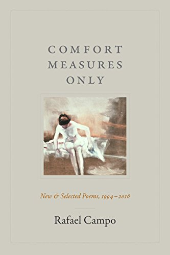 Comfort Measures Only: New and Selected Poems, 1994-2016 PDF Books