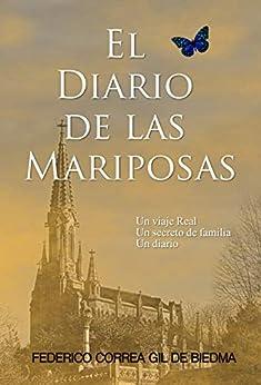 Livres Couvertures de El Diario de las Mariposas: Un viaje Real. Un secreto de familia. Un diario. (ficción histórica, suspense, romántica) Versión Kindle