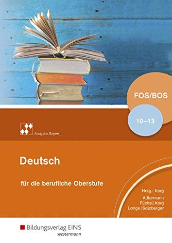 Deutsch für die berufliche Oberstufe. Schülerband. Bayern