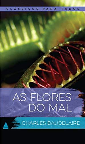 As Flores do Mal (Coleção Clássicos para Todos)