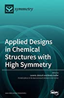 Applied Designs in Chemical Structures with High Symmetry