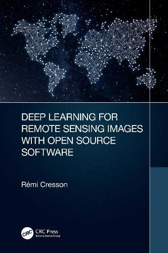 Deep Learning for Remote Sensing Images with Open Source Software (Signal and Image Processing of Earth Observations)