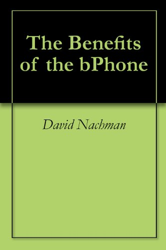 The Benefits of the bPhone (English Edition)
