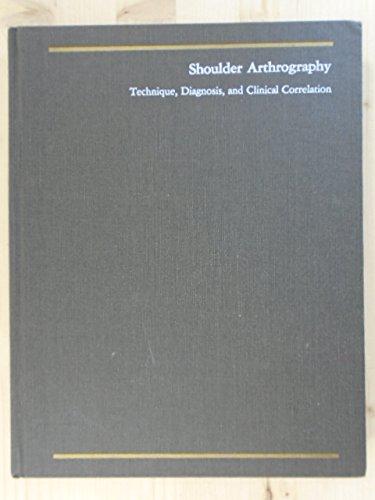 GOLDMAN.SHOULDER ARTHROGRAPHY: Techniques, Diagnosis and Clinical Correlation