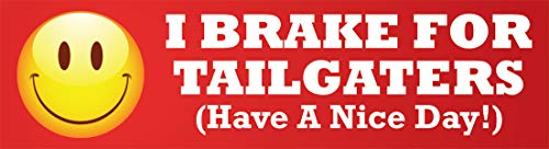 """ADV-MARKET PCT2155 I Brake for Tailgaters Have A Nice Day Drive Safe Notice New Driver Student Caution Car Truck Bumper Sticker 3""""x11"""""""