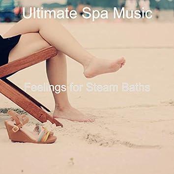 Feelings for Steam Baths