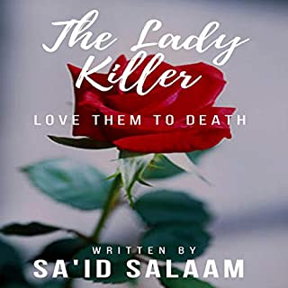The Lady Killer     A Public Service Announcement              Written by:                                                                                                                                 Sa'id Salaam                               Narrated by:                                                                                                                                 S. Green                      Length: 24 mins     Not rated yet     Overall 0.0
