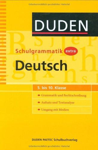Duden - Schulgrammatik extra - Deutsch: Grammatik und Rechtschreibung – Aufsatz und Textanalyse – Umgang mit Medien (5. bis 10. Klasse) (Duden - Schulwissen extra)