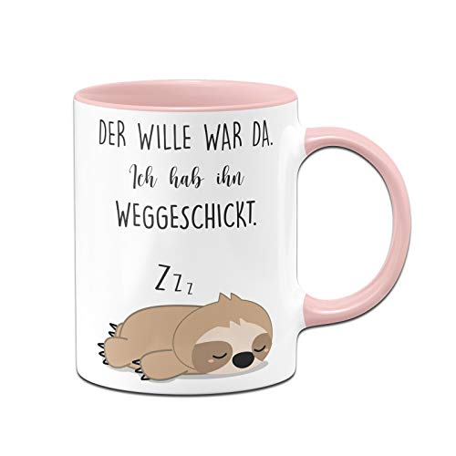 Tassenbrennerei Faultier Tasse mit Spruch Der Wille war da Ich hab ihn weggeschickt - Geschenk für Kollegin, Morgenmuffel - Spülmaschinenfest (Rosa)