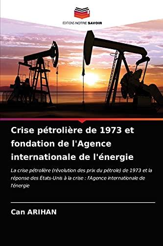 Crise pétrolière de 1973 et fondation de l'Agence internationale de l'énergie