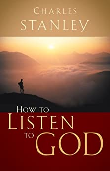 How to Listen to God by [Charles F. Stanley]