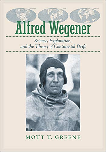 Alfred Wegener: Science, Exploration, and the Theory of Continental Drift (English Edition)