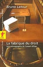 La fabrique du droit de Bruno Latour