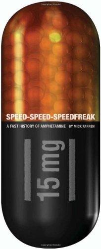 Speed-Speed-Speedfreak: A Fast History of Amphetamine (English Edition)