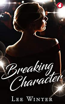 Breaking Character by [Lee Winter]