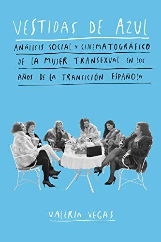 Vestidas de azul: Análisis social y cinematográfico de la mujer transexual en (DOS BIGOTES)