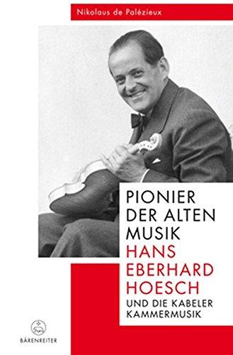 Pionier der Alten Musik: Hans Eberhard Hoesch und die Kabeler Kammermusik