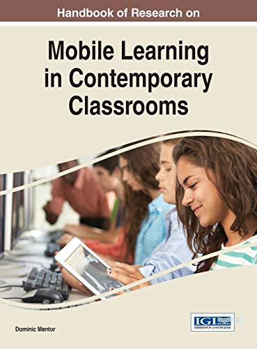 Handbook Of Research On Mobile Learning In Contemporary Classrooms Advances In Mobile And Distance Learning
