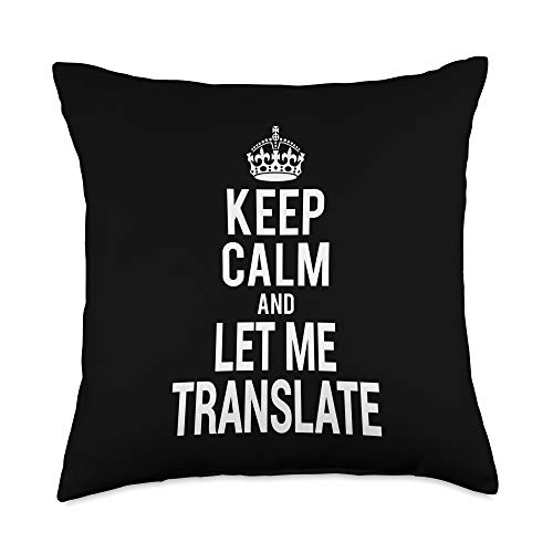 Tees for Translators Funny Workaholic Keep Calm Let Me Translate Throw Pillow, 18x18, Multicolor