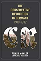 The Conservative Revolution in Germany, 1918-1932