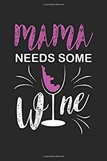 Mama needs some Wine: Mama needs some Wine Notebook or Gift for Wine with 110 blank Guitar Tab Pages in 6
