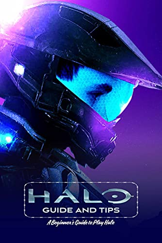 Halo Guide and Tips: A Beginner's Guide to Play Halo: Game Guide Book (English Edition)