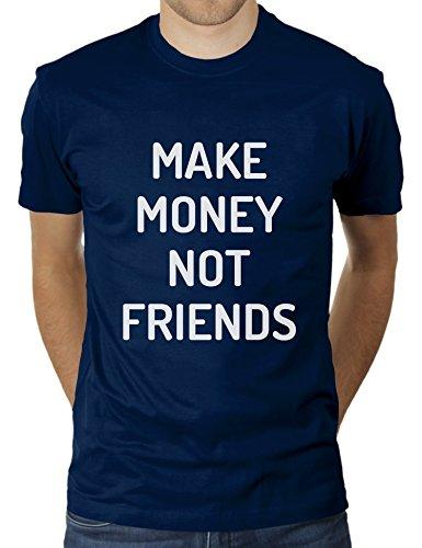 KaterLikoli Make Money Not Friends - Camiseta para hombre