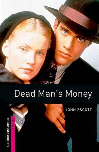 Dead Man's Money: Starter: 250-word Vocabulary (Oxford Bookworms Library, Starter)の詳細を見る