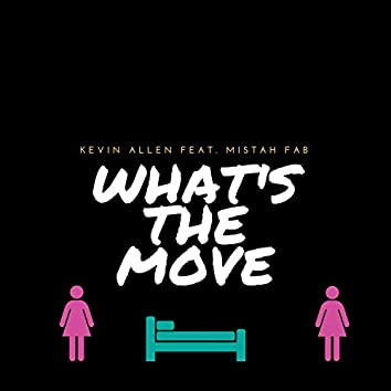 What's the Move (feat. Mistah F.A.B.)
