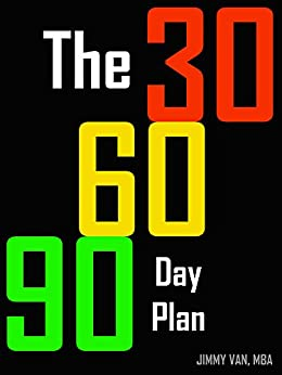 The 30 60 90 Day Plan for Job Interviews by [Jimmy Van]