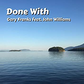 Done With (feat. John Williams)