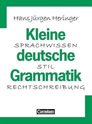 Kleine deutsche Grammatik: Sprachwissen. Stil. Rechtschreibung von Heringer. Prof. Dr. Hans-Jürgen (2002) Taschenbuch