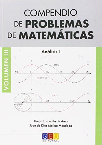 Compendio De Problemas De Matemáticas III. Análisis I