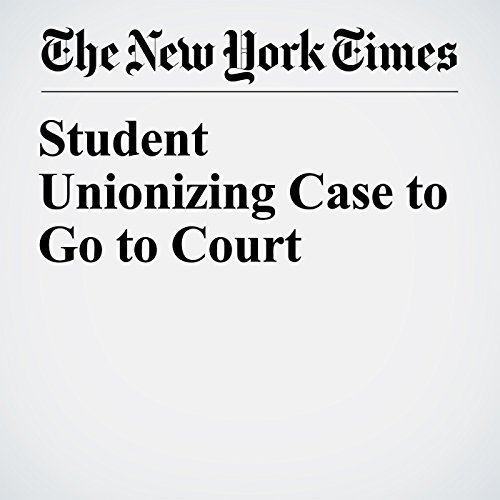 Student Unionizing Case to Go to Court copertina