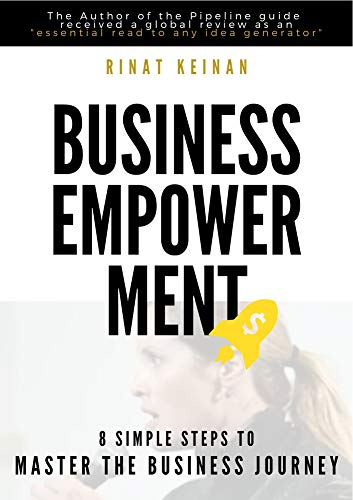 The Business Empowerment Guide Book: How to develop business ideas with empowering offering across all aspects of the business journey-  the 'must know' ... and young entrepreneurs (English Edition)