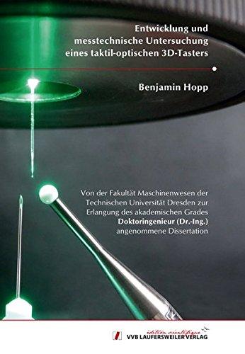Entwicklung und messtechnische Untersuchung eines taktil-optischen 3D-Tasters (Edition Scientifique) [Jul 13. 2016] Hopp. Benjamin