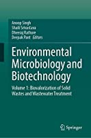 Environmental Microbiology and Biotechnology: Volume 1: Biovalorization of Solid Wastes and Wastewater Treatment