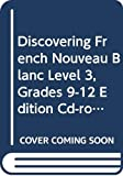 Discovering French Nouveau Blanc Level 3, Grades 9-12 Edition Cd-rom: Mcdougal Littell Discovering French Nouveau